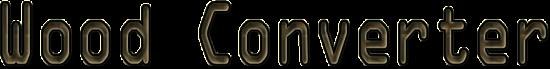 Wood Converter [1.12] [1.11.2] [1.10.2] [1.9.4] [1.7.10]