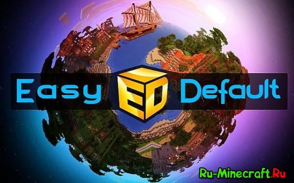 [1.7.10][16x] EasyDefault Resource Pack - поберегите глаза
