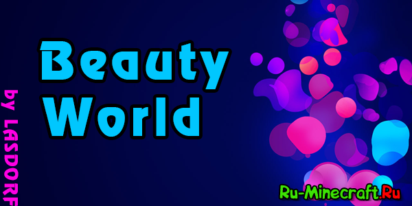 [Client][1.7.10] Beauty World v1.0 - ModPack by LASDORF