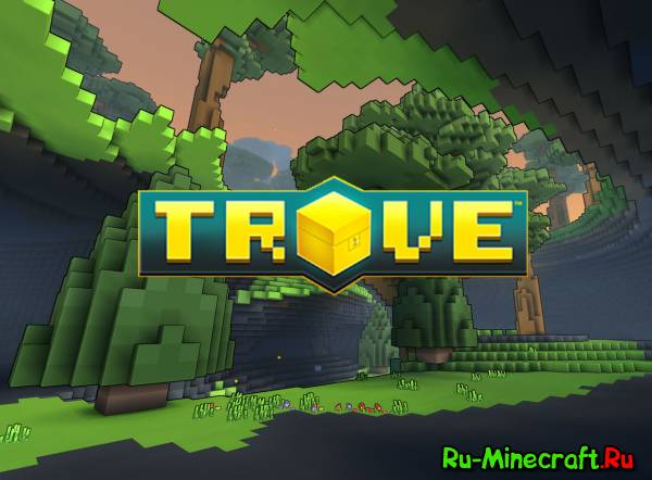 [Game] Trove - RPG с элементами песочницы