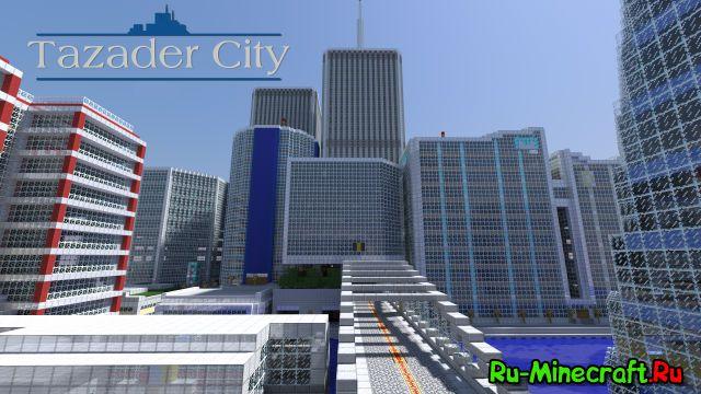 [MAP] Tazader city — Большой город