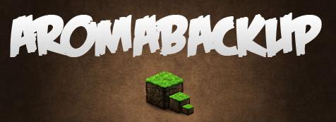 AromaBackup - Бэкапы [1.12.1] [1.11.2] [1.10.2] [1.9.4] [1.8.9] [1.7.10]