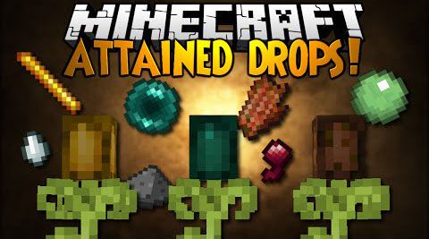 Attained Drops 2 — Вырасти дроп [1.12.2] [1.11.2] [1.10.2] [1.7.10]