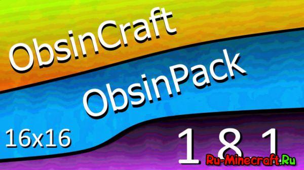 [1.8.1][16x] Obsincraft - Средненький ресурс пак