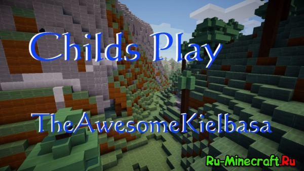 [1.8.1][32x] Child's Play - Для детей :D