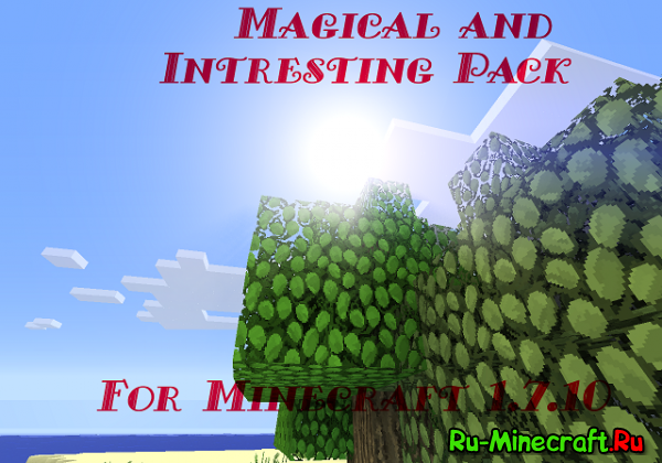 [Client][1.7.10] Magical and Interesting Pack [0.01]