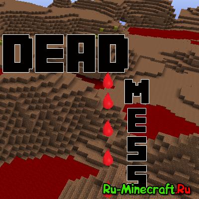 [Mod][1.7.10-1.9] Dead Mess - вымерший мир