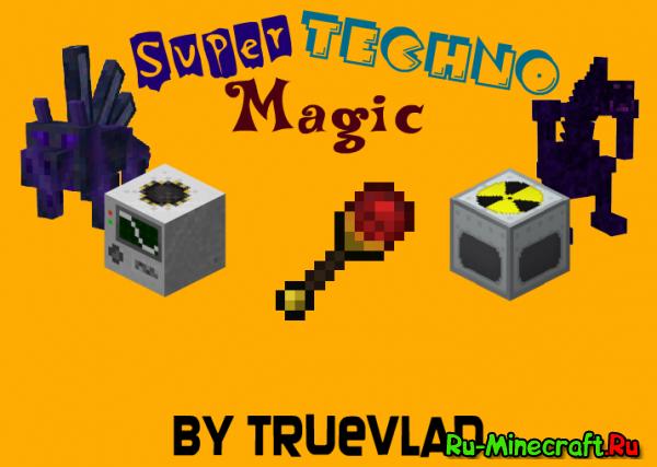 [Client][1.6.4] SuperTechnoMagic by TrueVlad
