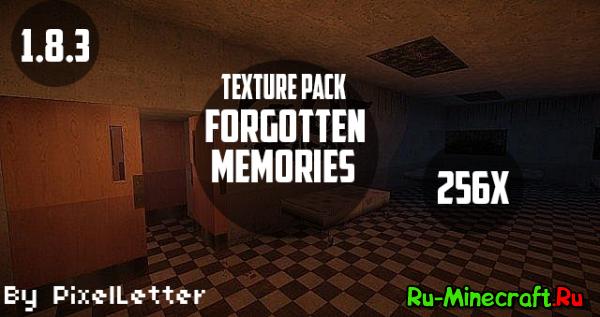 [256x][1.8.3] Forgotten Memories - страшный ресурс пак.