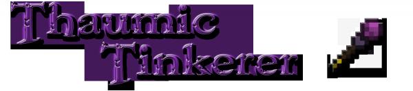 [1.7.10] Thaumic Tinkerer - аддон к Thaumcraft