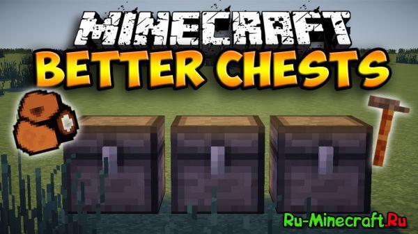 BetterChests — улучшенные сундуки [1.12.2] [1.8] [1.7.10]