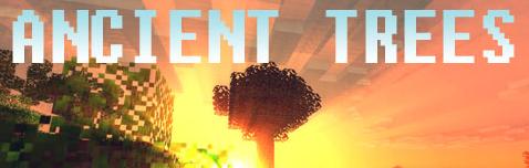 Ancient Trees — древние деревья! [1.11.2] [1.10.2] [1.9.4] [1.8.9] [1.7.10]