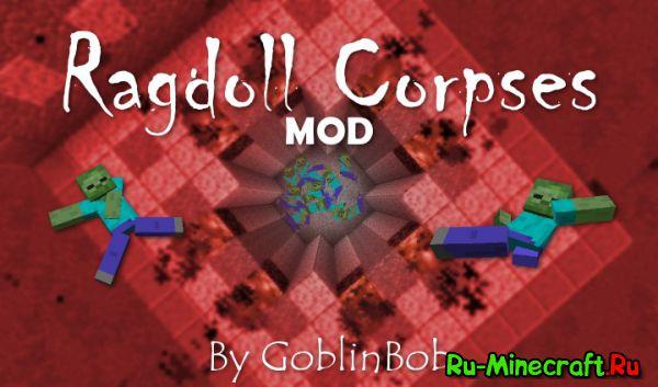 Radgoll Corpses - физика трупов [1.8] [1.7.10]