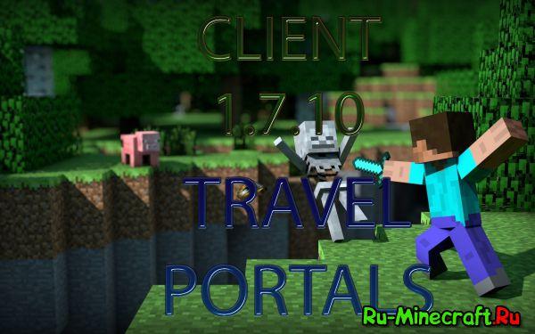 [Client][1.7.10] TRAVEL PORTALS - Путешествие по порталам