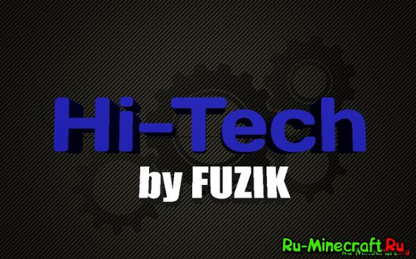 [Cliebt][1.7.10] Hi-Tech by FUZIK