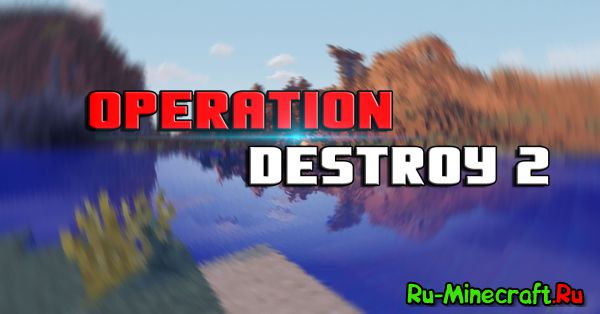 [MAP][1.7.10] Operation Destroy II