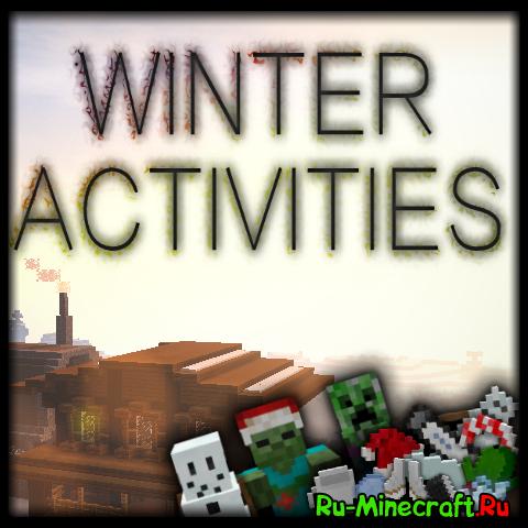 [1.8] Winter Activities - большой новогодний мод!