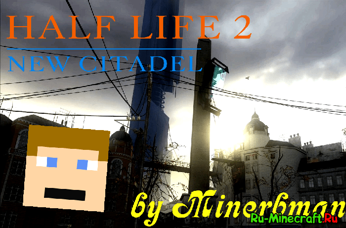 [Map][1.5.2+] Half-Life 2 - New Citadel