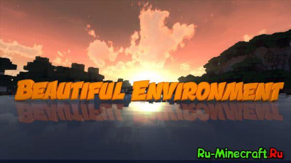 Beautiful Environment -  ресурс-пак с красивым окружением [1.12.2] [1.11.2] [1.7.10] [16x]