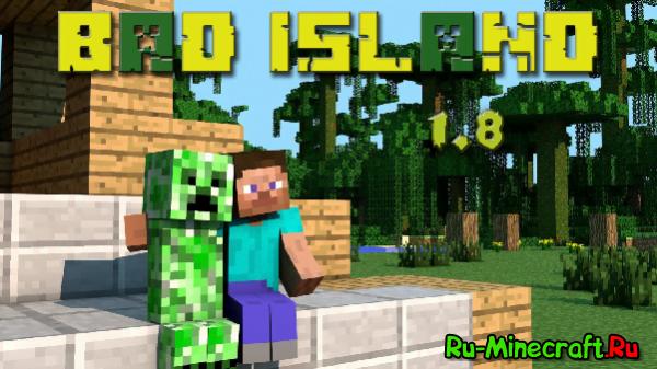 [Map 1.8] Bad Island - Выживание на острове!