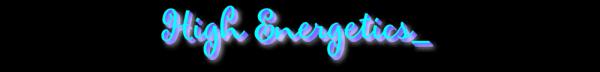 [1.9] High Energetics - высокая энергетика