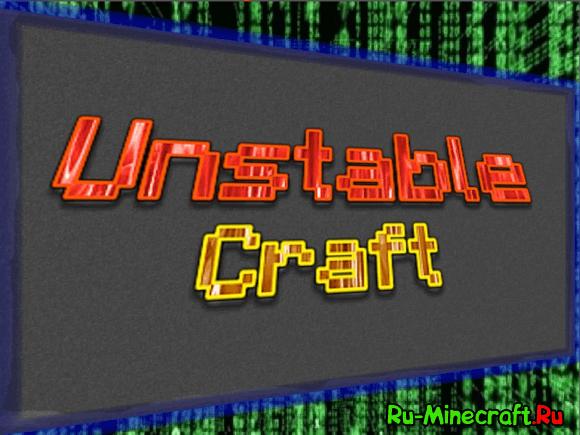 [1.8.9] Unstable Craft - случайные неприятности