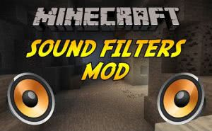 Sound Filters Mod [1.12.2] [1.11.2] [1.10.2] [1.9.4] [1.8.9] [1.7.10]