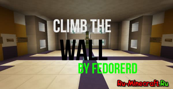 [Map][1.10.2] Climb the wall [by fedorerd]