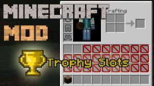 Trophy Slots - разблокируй слоты [1.12.2] [1.9.4] [1.8.9] [1.7.10]