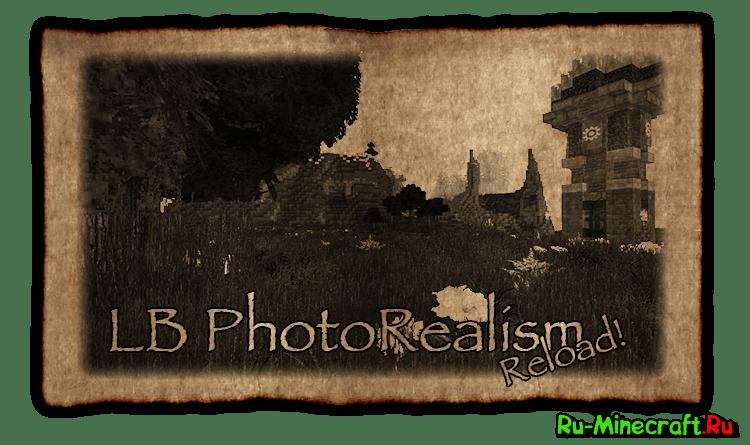 LB Photo Realism Reload! - Перезагрузка самого реалистичного ресурспака[3D][x128]