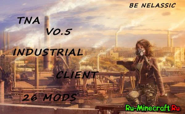 [Client][1.10.2]TNA v0.5.2 - Industrial сборка