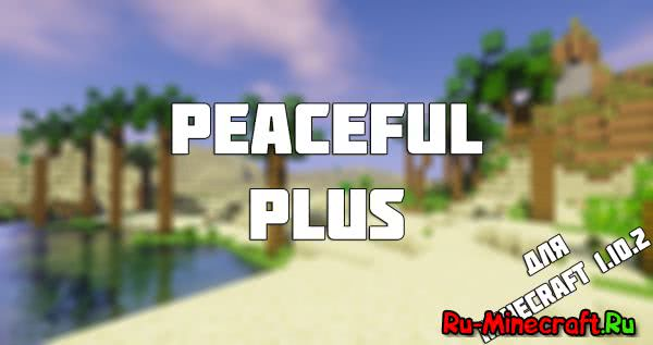 [Mod][1.10.2] Peaceful Plus
