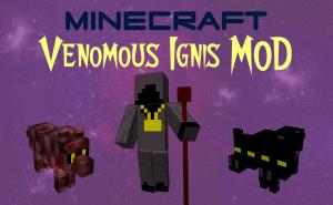 Venomous Ignis - Жуткие мобы [1.7.10]