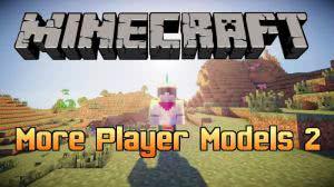 More Player Models 2 - меняй облик игрока