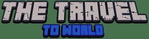 [CLIENT][1.10.2] The Travel To World - Новые приключения!