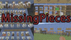 Missing Pieces [1.12.2] [1.11.2] [1.10.2] [1.9.4] [1.8.9]