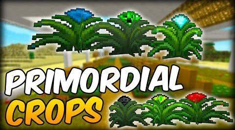 Primordial Crops - расти вещи [1.11.2] [1.10.2] [1.9.4]