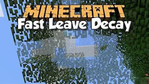 Fast Leave Decay - листва не висит в воздухе [1.12.2] [1.11.2] [1.10.2] [1.9.4] [1.8.9]