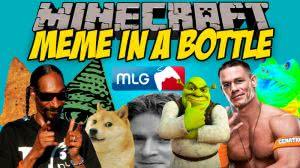 Meme In A Bottle [1.12.2] [1.11.2] [1.10.2] [1.9.4] [1.8.9]