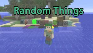 Random Things [1.12.2] [1.11.2] [1.10.2] [1.9.4] [1.8.9] [1.7.10]