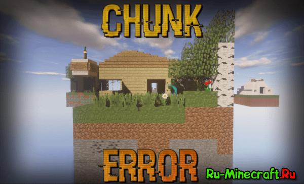 Chunk Error Map - карта с заданиями [1.111.11.2+]
