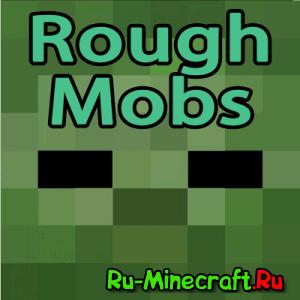 Rough Mobs - изменение мобов [1.12.2] [1.11.2] [1.10.2] [1.9.4]