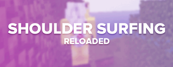 Shoulder Surfing Reloaded [1.12.2] [1.11.2] [1.10.2] [1.9.4] [1.8.9] [1.7.10]