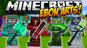Ebon Arts Mod - декор, оружие, броня [1.11.2] [1.10.2] [1.9.4] [1.8.9] [1.7.10]