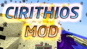 The Cirithios Mod - новые мобы и предметы [1.7.10|1.7.2]