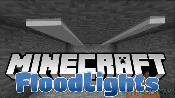 FloodLights - прожекторы, освещение [1.10.2] [1.9.4] [1.8.9] [1.7.10]