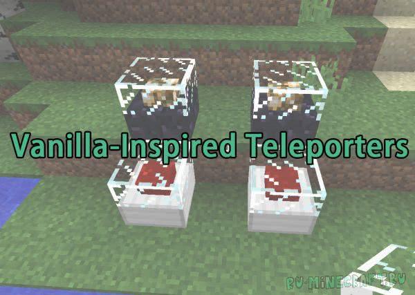Vanilla-Inspired Teleporters [1.12.2] [1.11.2] [1.10.2] [1.9.4] [1.8.9] [1.7.10]