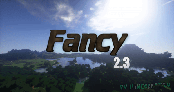 Fancy - реализм + дефолт [1.15.1] [1.14.4] [1.13.2] [1.12.2] [512x] [128x]