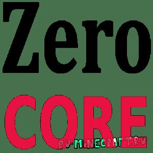ZeroCore [1.12.2] [1.11.2] [1.10.2] [1.9.4]