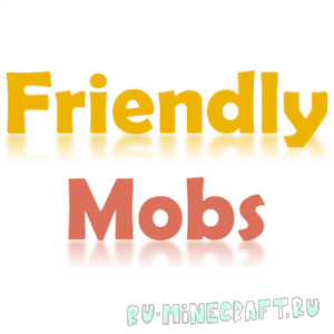 FriendlyMobs [1.12|1.11.2|1.10.2|1.9.4|1.8.9|1.7.10]